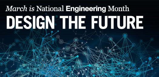 March is National Engineering Month